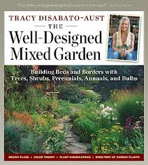 The Well-Designed Mixed Garden, by Tracy DiSabato-Aust