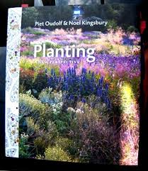 Planting a new perspective by Piet Oudolf and Noel Kingsbury